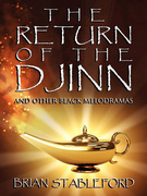 The Return of the Djinn and Other Black Melodramas