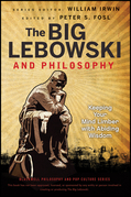 The Big Lebowski and Philosophy: Keeping Your Mind Limber with Abiding Wisdom