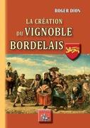 La Création du Vignoble bordelais