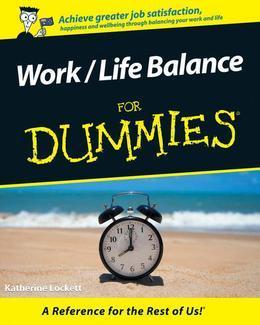 Work / Life Balance For Dummies