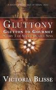 Glutton to Gourmet