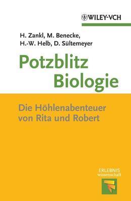 Potzblitz Biologie: Die Höhlenabenteuer von Rita und Robert