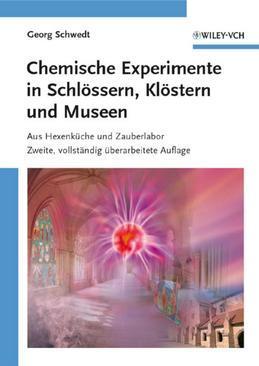 Chemische Experimente in Schlossern, Klostern Und Museen: Aus Hexenkuche Und Zauberlabor