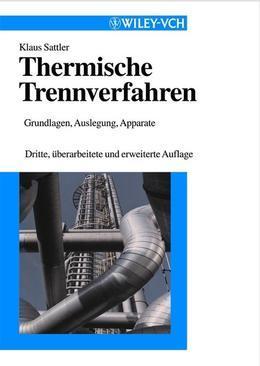 Thermische Trennverfahren: Grundlagen, Auslegung, Apparate