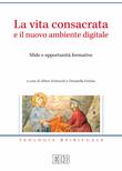 La Vita consacrata e il nuovo ambiente digitale