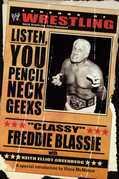 "The Legends of Wrestling: ""Classy"" Freddie Blassie: Listen, You Pencil Neck Geeks"