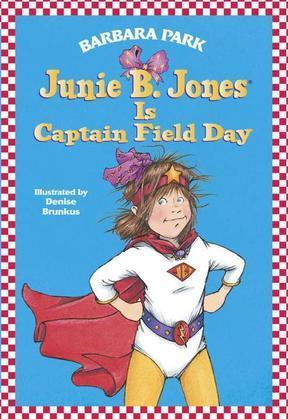 Junie B. Jones #16: Junie B. Jones Is Captain Field Day