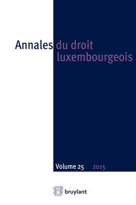 Annales du droit luxembourgeois – Volume 25 – 2015