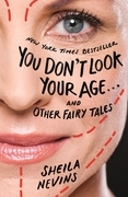 You Don't Look Your Age...and Other Fairy Tales