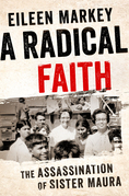 A Radical Faith: The Assassination of Sister Maura
