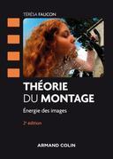 Théorie du montage - 2e éd.: Energie des images