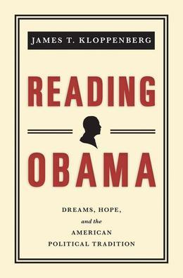 Reading Obama: Dreams, Hope, and the American Political Tradition (New in Paper)