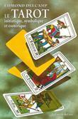 Le tarot initiatique: Etude symbolique et ésotérique