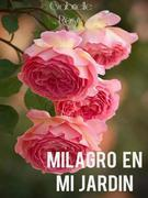 Milagro En Mi Jardín     Gabrielle Rose