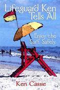 Lifeguard Ken Tells All