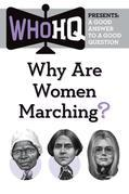Why Are Women Marching?: A Good Answer to a Good Question