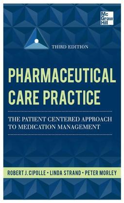 Pharmaceutical Care Practice: The Patient-Centered Approach to Medication Management, Third Edition