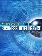 Successful Business Intelligence: Secrets to Making BI a Killer App: Secrets to Making BI a Killer App