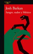 Sangre, sudor y México