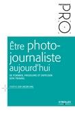 Être photojournaliste aujourd'hui