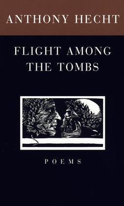 Flight Among the Tombs: Poems