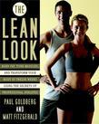 The Lean Look: Burn Fat, Tone Muscles, and Transform Your Body in Twelve Weeks Using the Secrets of Professional Athletes