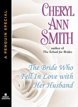 The Bride Who Fell In Love With Her Husband: A School for Brides Novella (A Penguin Special from BerkleySensation)