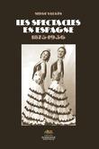 Les spectacles en Espagne (1875-1936)