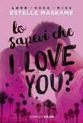 Lo sapevi che I love you?