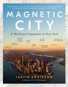 Magnetic City: A Walking Companion to New York