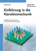 Einführung in die Nanobiomechanik: Bildgebung und Messung durch Rasterkraftmikroskopie