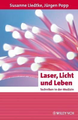 Laser, Licht und Leben: Techniken in der Medizin