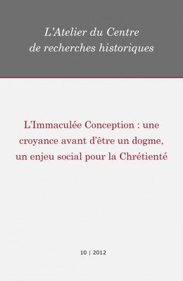 10   2012 - L'Immaculée Conception : une croyance avant d'être un dogme, un enjeu social pour la Chrétienté - Atelier CRH