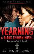 Yearning: A Blood Reborn Novel (The Progeny Series, #5)