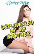 Deflowered By My Brother: taboo incest family sex brother sister brother sister erotica brother and sister brother and sister erotica bareback unprotected incest sex oral sex facial cumshot