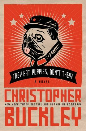 They Eat Puppies, Don't They?: A Novel