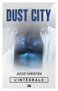 Dust City - L'Intégrale