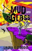Mud and Glass