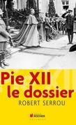 Pie XII le dossier