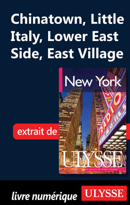 Manhattan : Chinatown, Little Italy, Lower East Side, East Village