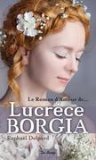 Le Roman d'amour de Lucrèce Borgia