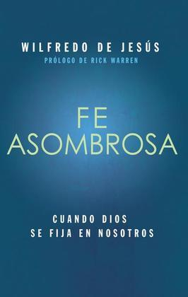 Fe Asombrosa: Cuando Dios se fija en nosotros