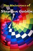 The Universes of Stephen Goldin