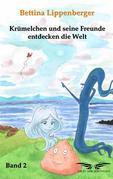 Krümelchen und seine Freunde entdecken die Welt - Band 2