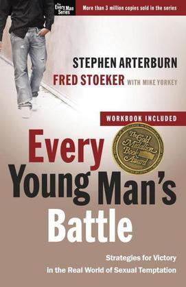 Every Young Man's Battle: Stategies for Victory in the Real World of Sexual Temptation