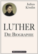 Martin Luther - Die Biographie