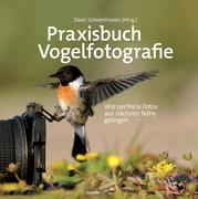 Praxisbuch Vogelfotografie
