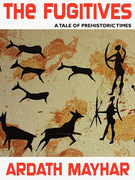 The Fugitives: A Tale of Prehistoric Times