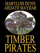 Timber Pirates: A Novel of East Texas