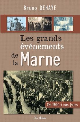 Les Grands événements de la Marne de 1900 à nos jours